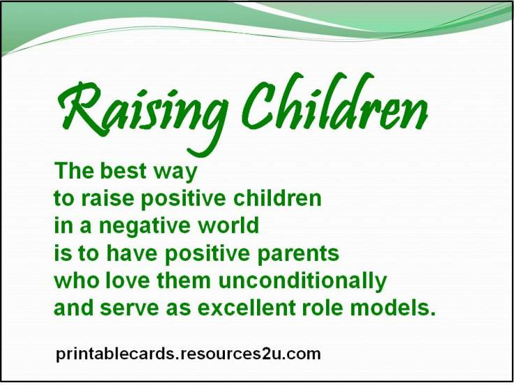 the-best-way-to-raise-positive-children-in-a-negative-world-is-to-have-positive-parents-who-love-them-unconditionally-and-serve-as-excellent-role-models-children-quote